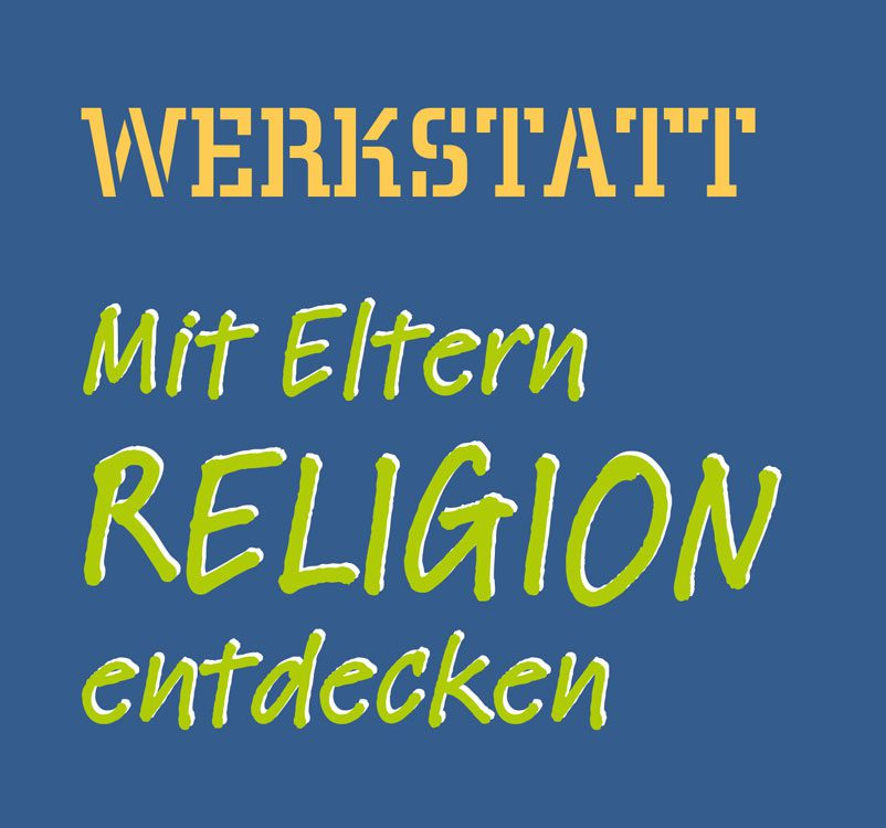 2017-Werkstatt-Mit-Eltern-Religion-entdecken